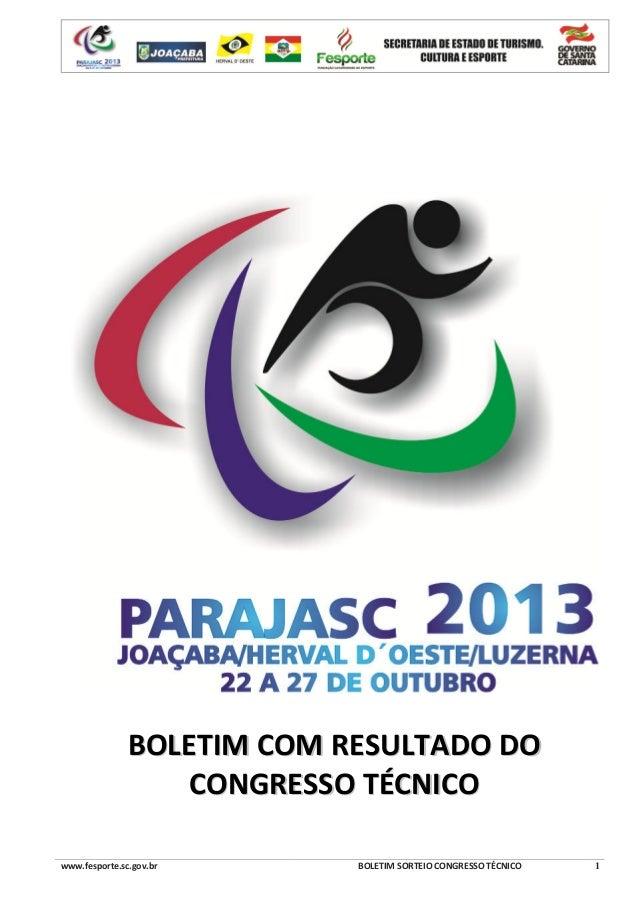 BOLETIM COM RESULTADO DO CONGRESSO TÉCNICO www.fesporte.sc.gov.br  BOLETIM SORTEIO CONGRESSO TÉCNICO  1