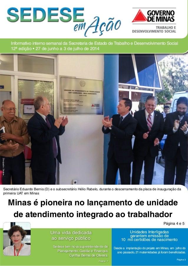 Minas é pioneira no lançamento de unidade de atendimento integrado ao trabalhador Página 4 e 5 Unidades Interligadas garan...