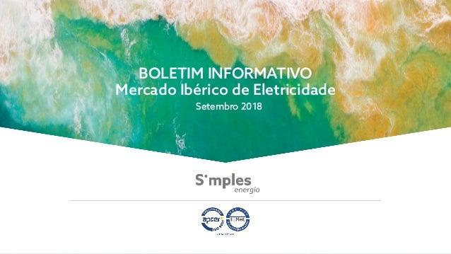 BOLETIM INFORMATIVO Mercado Ibérico de Eletricidade Setembro 2018