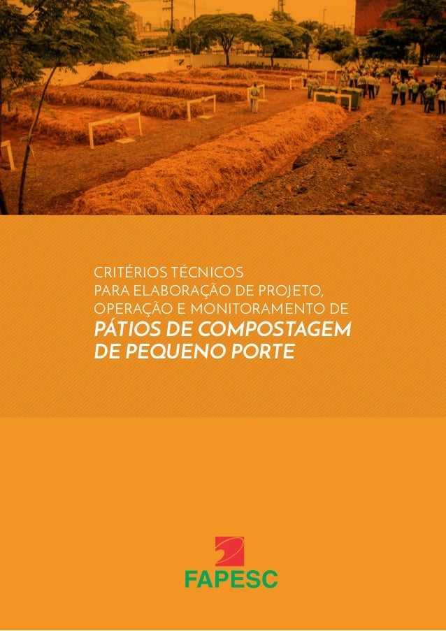 1 CRITÉRIOS TÉCNICOS PARA ELABORAÇÃO DE PROJETO, OPERAÇÃO E MONITORAMENTODE PÁTIOS DE COMPOSTAGEM DE PEQUENO PORTE CRITÉRI...
