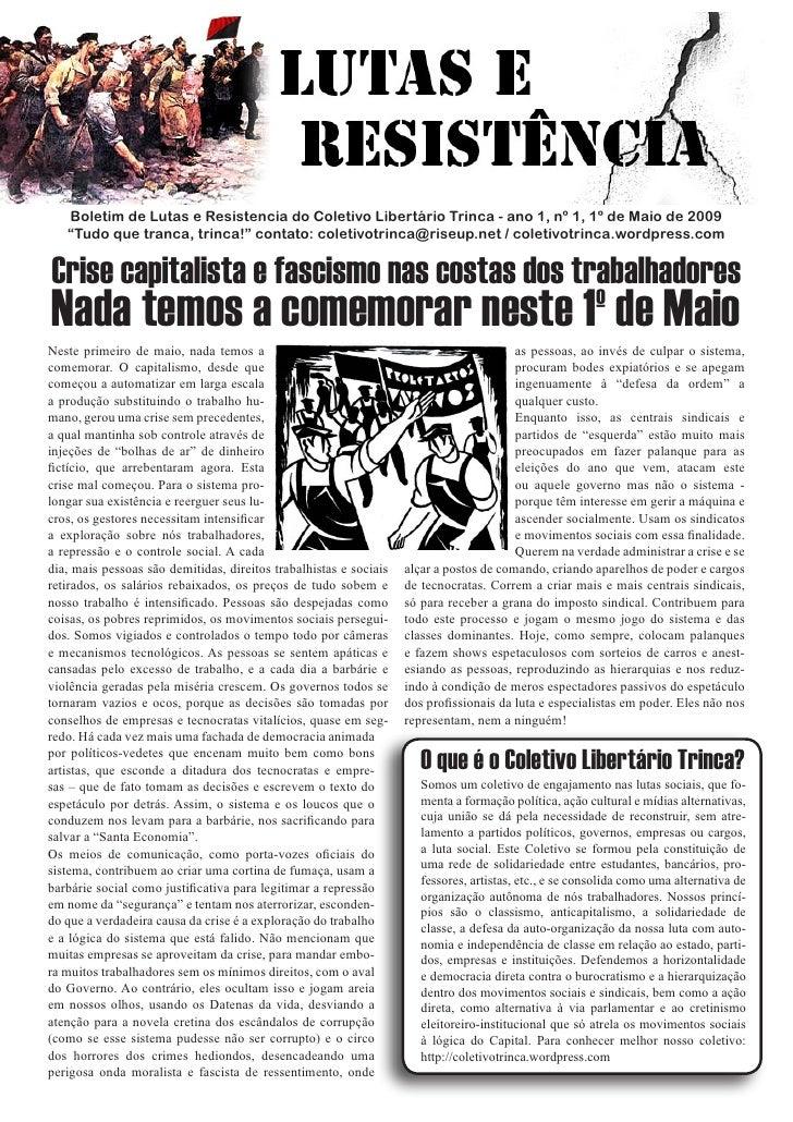 """Boletim de Lutas e Resistencia do Coletivo Libertário Trinca - ano 1, nº 1, 1º de Maio de 2009    """"Tudo que tranca, trinca..."""