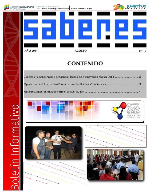 AÑO 201 4 AGOSTO Nº 1 0  CONTENIDO  Congreso Regional Andino de Ciencia, Tecnología e Innovación Merida 2014.................