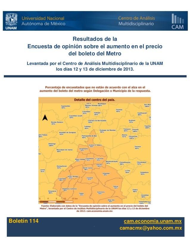 Centro de Análisis Multidisciplinario UNAM 1 Resultados de la Encuesta de opinión sobre el aumento en el precio del boleto...