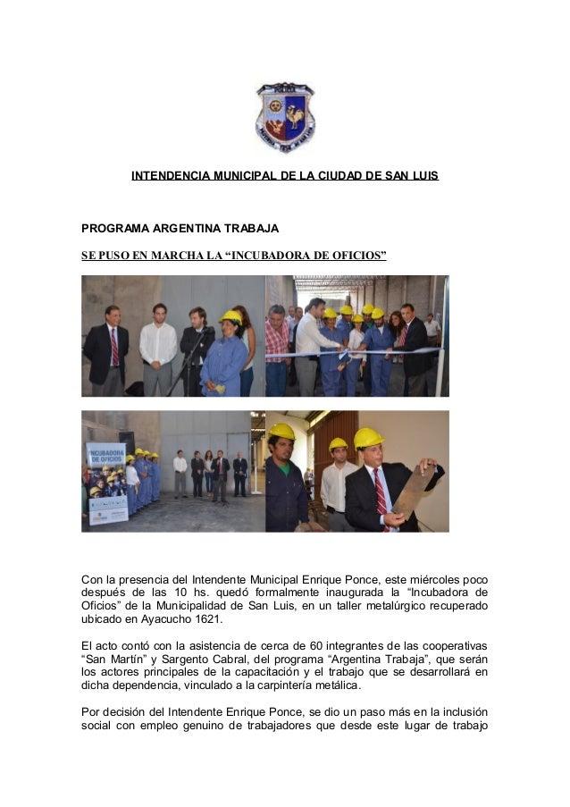 """INTENDENCIA MUNICIPAL DE LA CIUDAD DE SAN LUISPROGRAMA ARGENTINA TRABAJASE PUSO EN MARCHA LA """"INCUBADORA DE OFICIOS""""Con la..."""