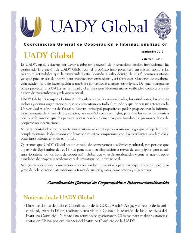 UADY Global Noticias desde UADY Global  Durante el mes de julio el Coordinador de la CGCI, Andrés Aluja, y el rector de l...