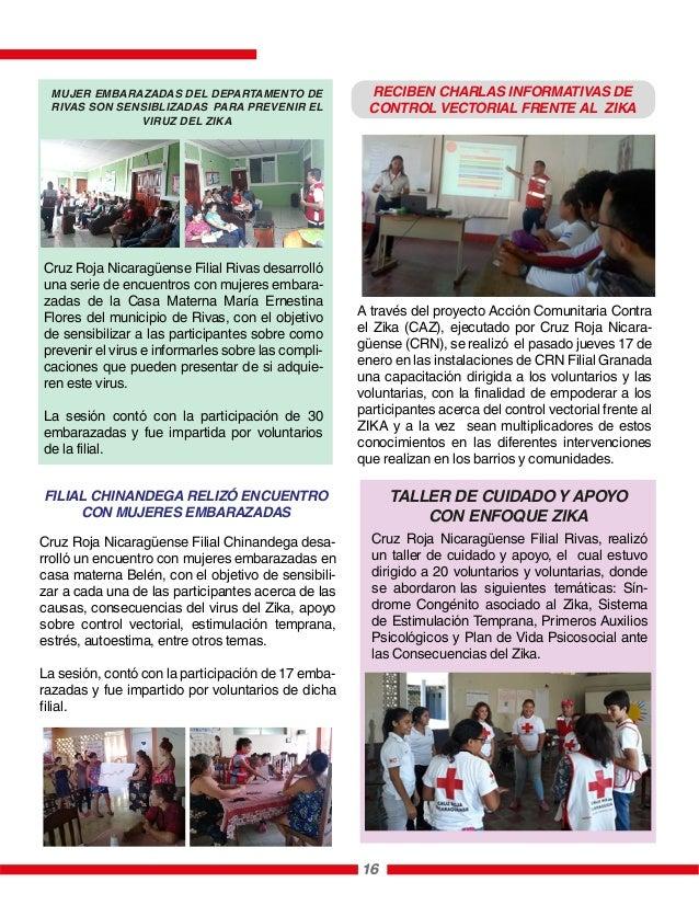 A través del proyecto Acción Comunitaria Contra el Zika (CAZ), ejecutado por Cruz Roja Nicara- güense (CRN), se realizó el...