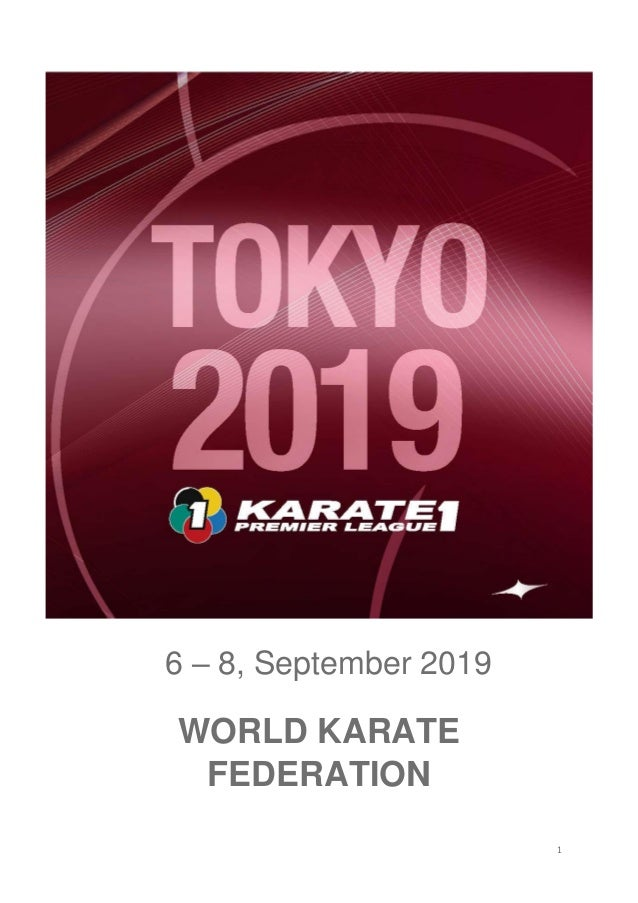 1 WORLD KARATE FEDERATION 6 – 8, September 2019