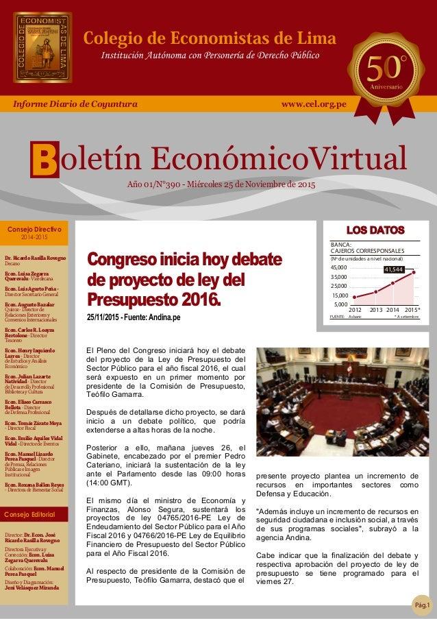 Informe Diario de Coyuntura www.cel.org.pe Año 01/N°390 - Miércoles 25 de Noviembre de 2015 oletín EconómicoVirtual Dr.Ric...