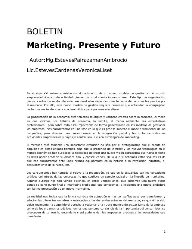 BOLETIN Marketing. Presente y Futuro Autor:Mg.EstevesPairazamanAmbrocio Lic.EstevesCardenasVeronicaLiset  En el siglo XXI ...