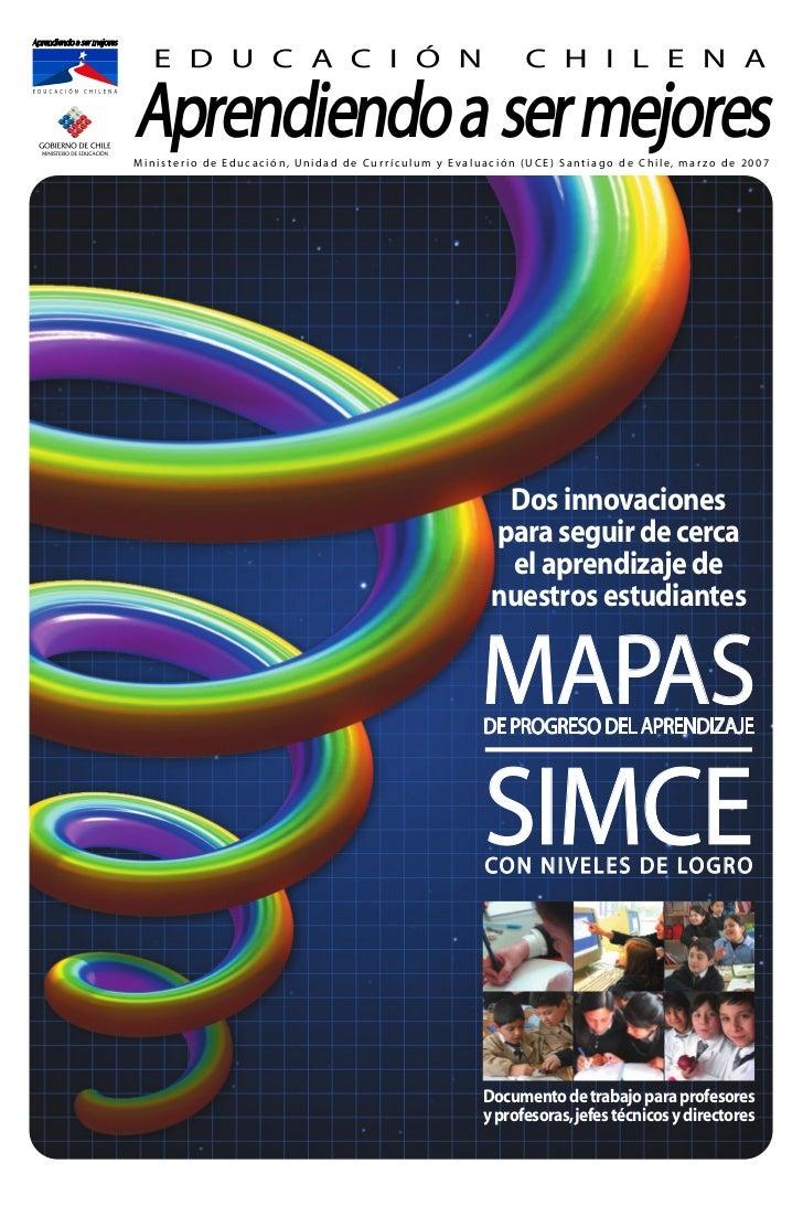 Ministerio de Educación, Unidad de Currículum y Evaluación (UCE) Santiago de Chile, marzo de 2007                         ...