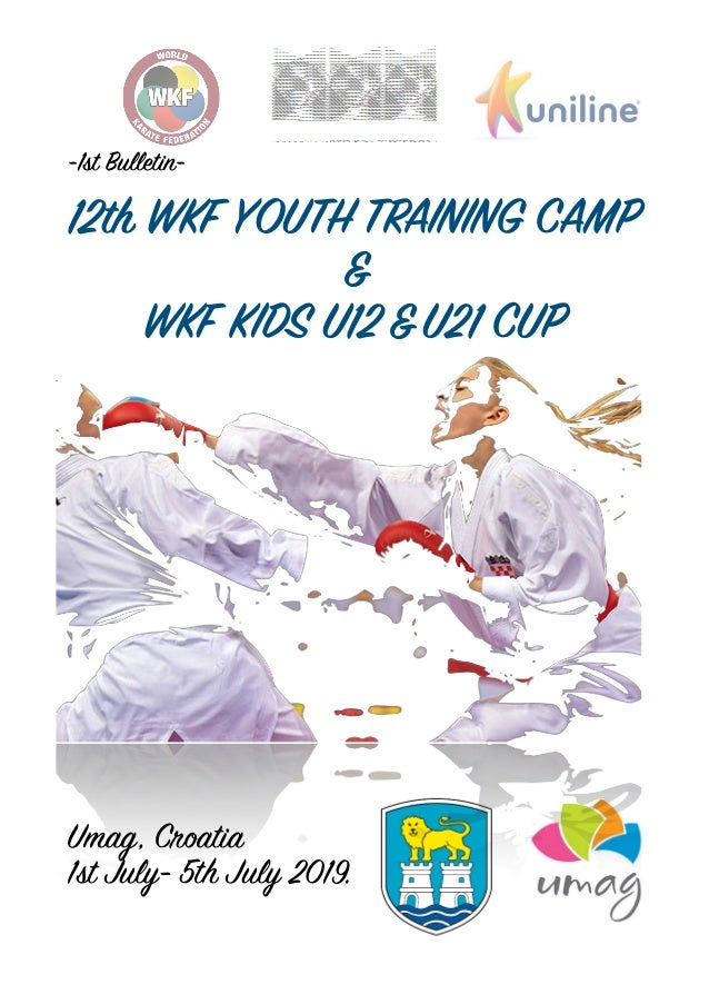 -1st Bulletin- 12th WKF YOUTH TRAINING CAMP & WKF KIDS U12 &U21 CUP Umag, Croatia