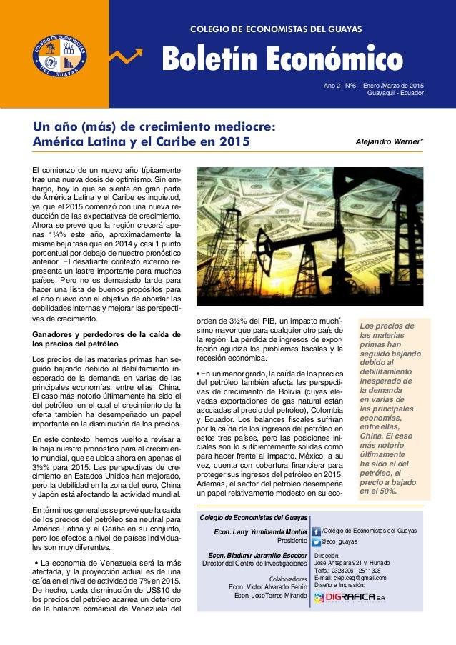 COLEGIO DE ECONOMISTAS DEL GUAYAS Boletín Económico Año 2 - Nº6 - Enero /Marzo de 2015 Guayaquil - Ecuador COLEGIO DE ECON...