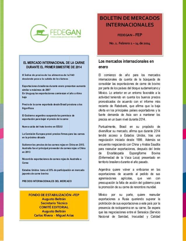 BOLETIN DE MERCADOS INTERNACIONALES FEDEGAN – FEP No. 1. Febrero 1 – 14 de 2014  EL MERCADO INTERNACIONAL DE LA CARNE DURA...