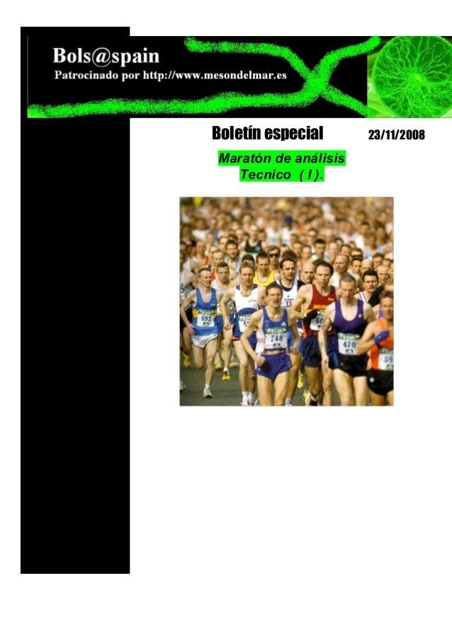 Debe Maratón de análisis Tecnico ( I ). Boletín especial 23/11/2008