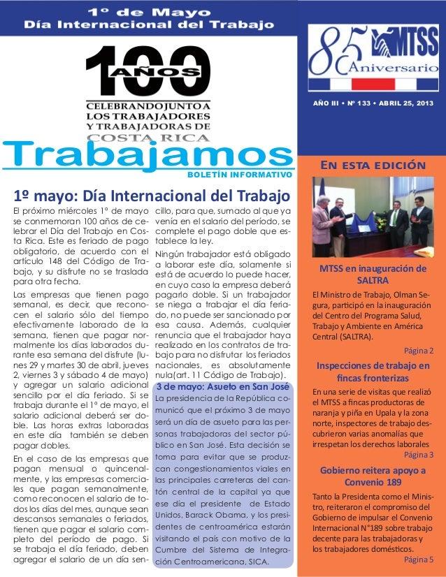 El próximo miércoles 1º de mayose conmemoran 100 años de ce-lebrar el Día del Trabajo en Cos-ta Rica. Este es feriado de p...