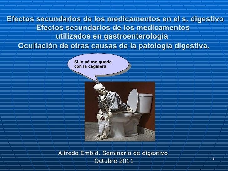 Efectos secundarios de los medicamentos en el s. digestivo Efectos secundarios de los medicamentos  utilizados en gastroen...