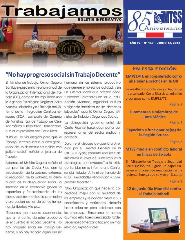 El Ministro de Trabajo, Olman SeguraBonilla, expuso en la reunión anual dela Organización Internacional del Tra-bajo (OIT)...