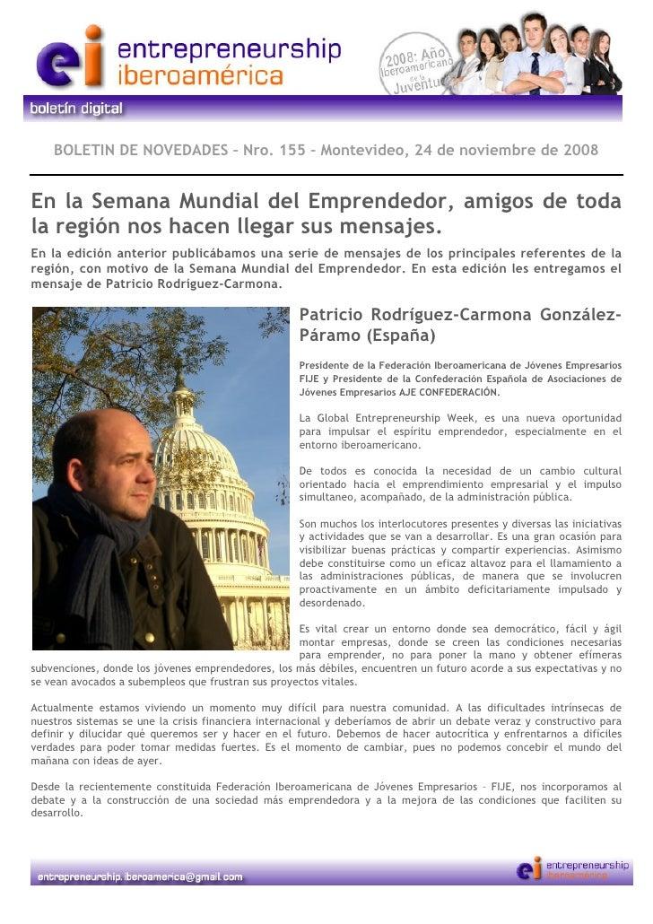 BOLETIN DE NOVEDADES – Nro. 155 – Montevideo, 24 de noviembre de 2008   En la Semana Mundial del Emprendedor, amigos de to...