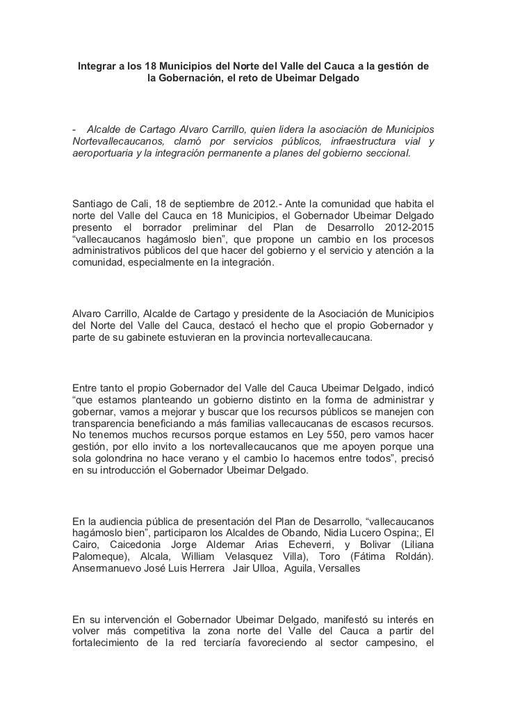 Integrar a los 18 Municipios del Norte del Valle del Cauca a la gestión de                la Gobernación, el reto de Ubeim...