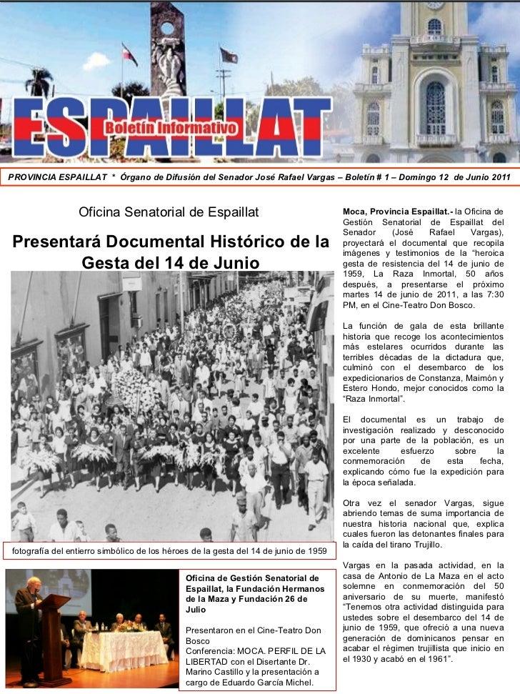 PROVINCIA ESPAILLAT  *  Órgano de Difusión del Senador José Rafael Vargas – Boletín # 1 – Domingo 12  de Junio 2011  Moca,...