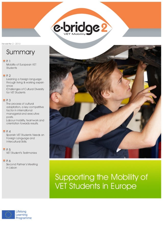 Supporting the Mobility of VET Students in Europe Newsletter 2 - 2013 P. 1 Mobility of European VET Students Summary P. 3 ...