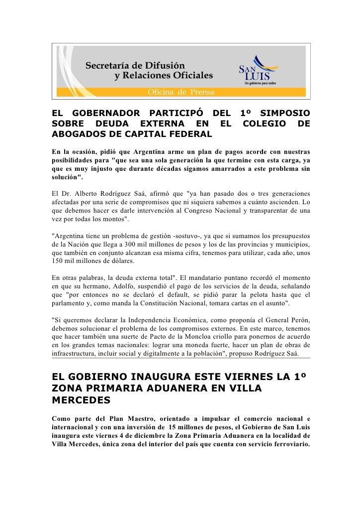 EL GOBERNADOR PARTICIPÓ DEL 1º SIMPOSIO SOBRE DEUDA EXTERNA EN EL COLEGIO DE ABOGADOS DE CAPITAL FEDERAL En la ocasión, pi...