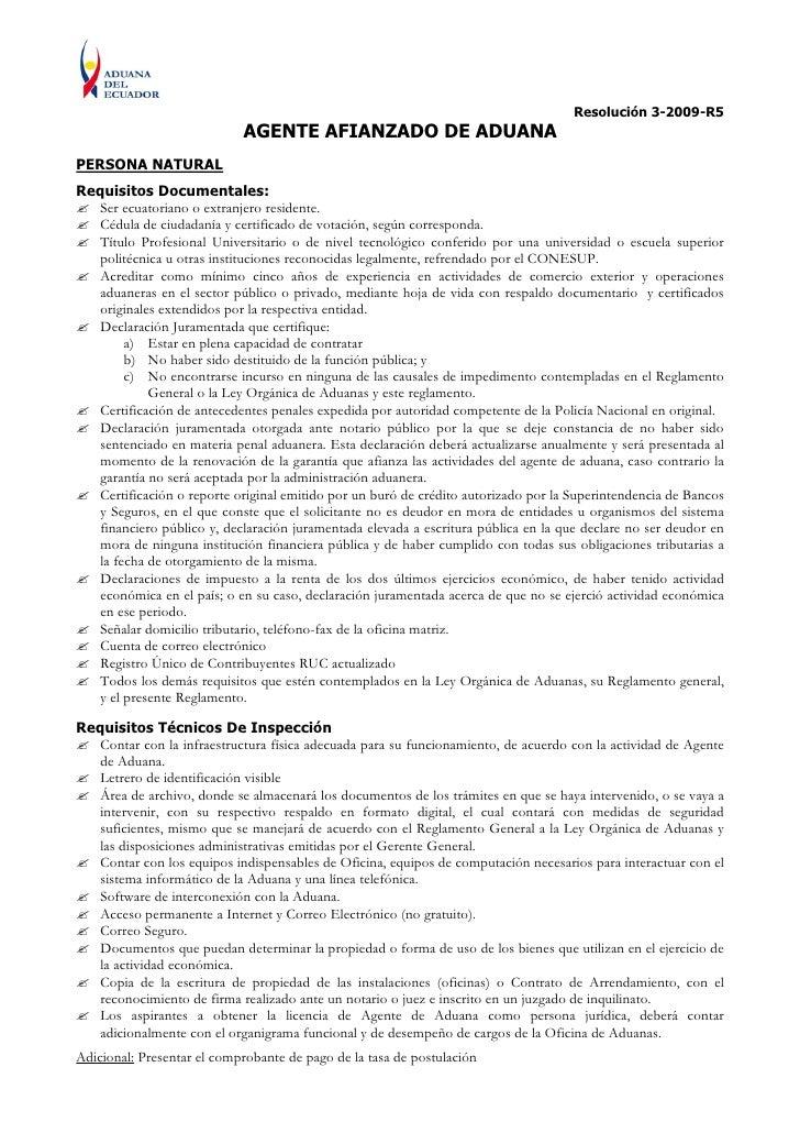 Resolución 3-2009-R5                             AGENTE AFIANZADO DE ADUANA PERSONA NATURAL Requisitos Documentales:    Se...