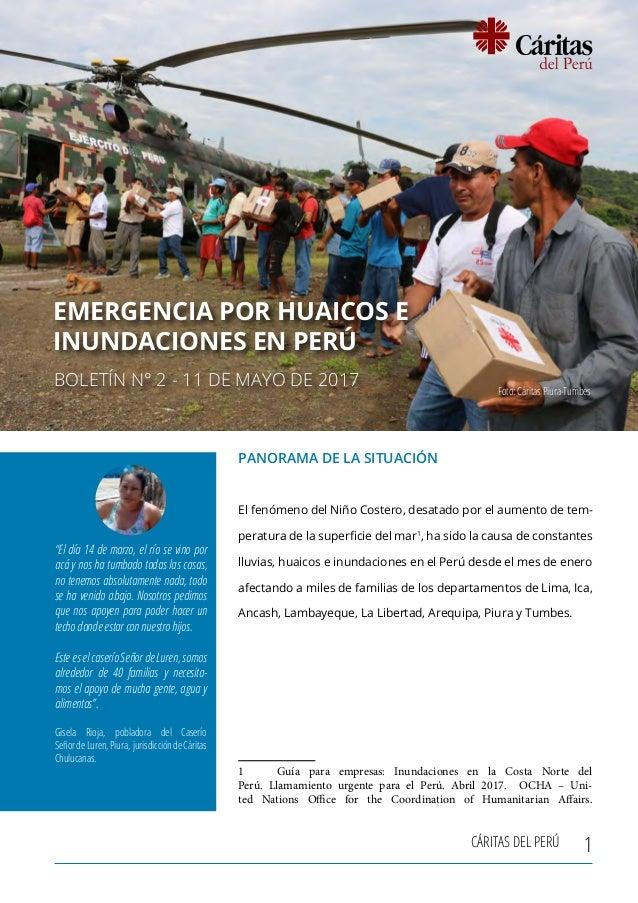 CÁRITAS DEL PERÚ EMERGENCIA POR HUAICOS E INUNDACIONES EN PERÚ 1 EMERGENCIA POR HUAICOS E INUNDACIONES EN PERÚ BOLETÍN N° ...