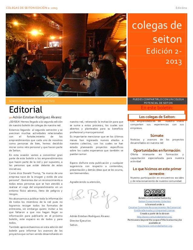 COLEGAS DE SEITON EDICIÓN 2- 2013 Edición2 colegas de seiton Edición 2- 2013 SOMOS CONOCIMIENTO COLECTIVO PUEDES COMPARTIR...