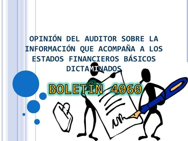 OPINIÓN DEL AUDITOR SOBRE LAINFORMACIÓN QUE ACOMPAÑA A LOS  ESTADOS FINANCIEROS BÁSICOS          DICTAMINADOS