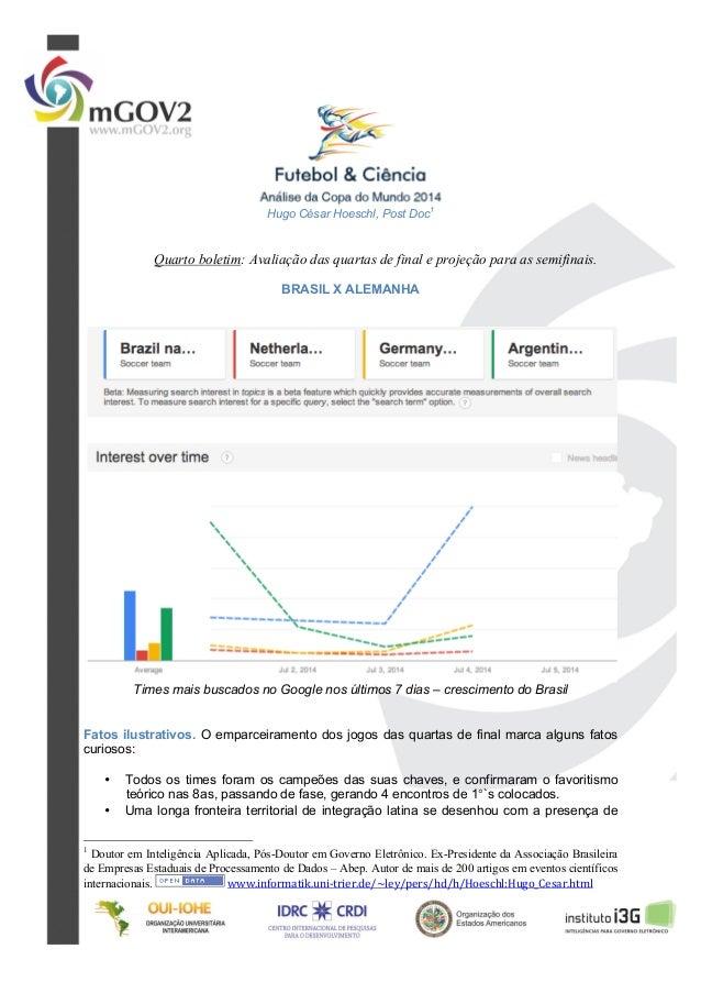 Hugo César Hoeschl, Post Doc 1 Quarto boletim: Avaliação das quartas de final e projeção para as semifinais. BRASIL X ALEM...