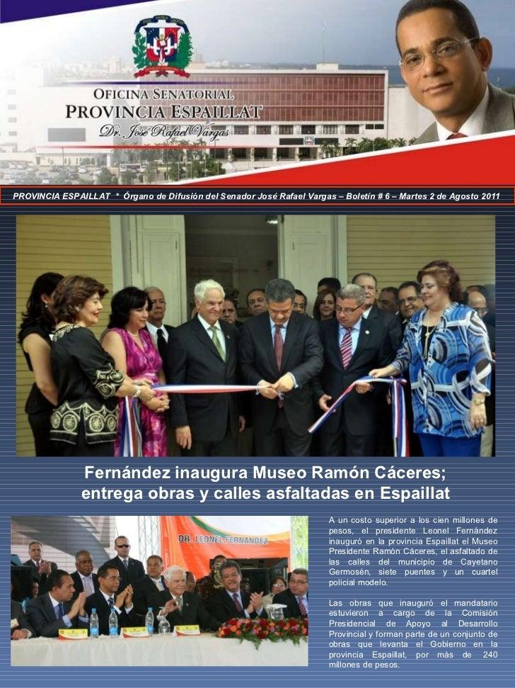 PROVINCIA ESPAILLAT  *  Órgano de Difusión del Senador José Rafael Vargas – Boletín # 6 – Martes 2 de Agosto 2011  A un co...