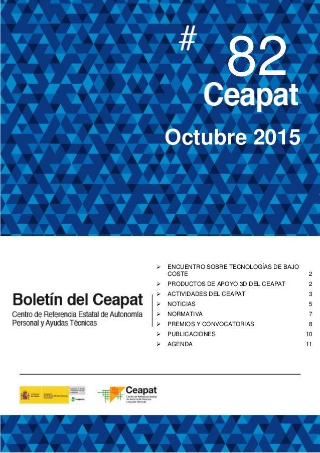 82 Octubre 2015  ENCUENTRO SOBRE TECNOLOGÍAS DE BAJO COSTE 2  PRODUCTOS DE APOYO 3D DEL CEAPAT 2  ACTIVIDADES DEL CEAPA...