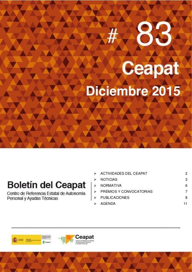 83 Diciembre 2015  ACTIVIDADES DEL CEAPAT 2  NOTICIAS 3  NORMATIVA 6  PREMIOS Y CONVOCATORIAS 7  PUBLICACIONES 8  AG...