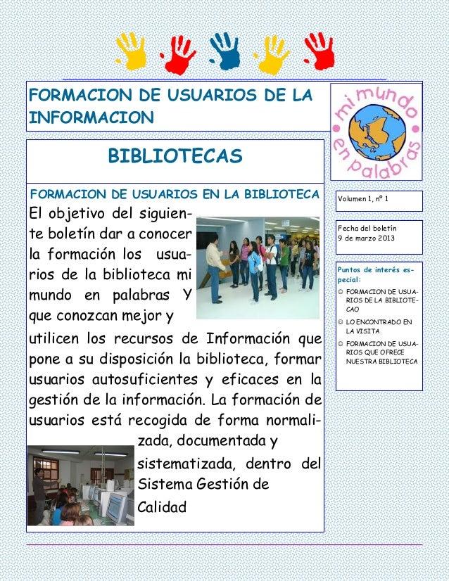 FORMACION DE USUARIOS DE LAINFORMACION           BIBLIOTECASFORMACION DE USUARIOS EN LA BIBLIOTECA        Volumen 1, nº 1E...