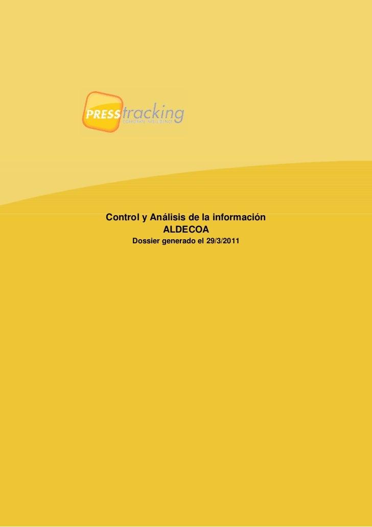 Control y Análisis de la información            ALDECOA     Dossier generado el 29/3/2011