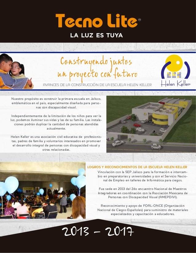 Cо en ю ì n AVANCES DE LA CONSTRUCCIÓN DE LA ESCUELA HELEN KELLER 2013 - 2017 Nuestro propósito es construir la primera es...