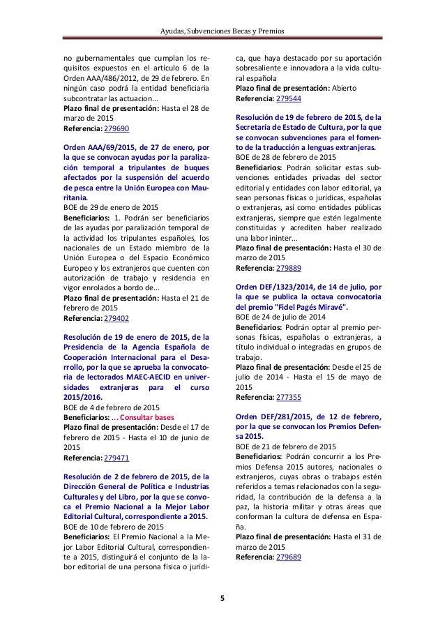 Ayudas, Subvenciones Becas y Premios 5 no gubernamentales que cumplan los re- quisitos expuestos en el artículo 6 de la Or...
