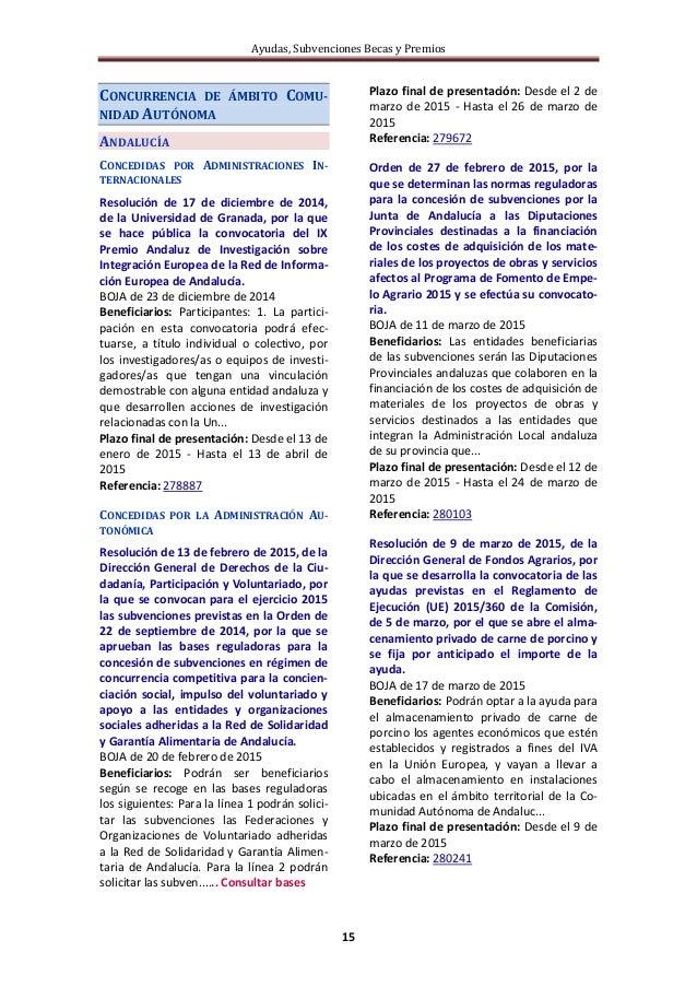 Ayudas, Subvenciones Becas y Premios 15 CONCURRENCIA DE ÁMBITO COMU- NIDAD AUTÓNOMA ANDALUCÍA CONCEDIDAS POR ADMINISTRACIO...