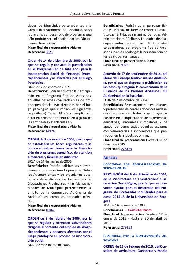 Ayudas, Subvenciones Becas y Premios 20 dades de Municipios pertenecientes a la Comunidad Autónoma de Andalucía, salvo las...