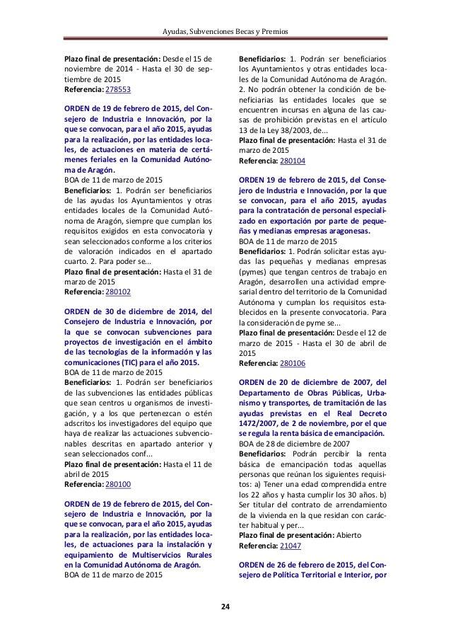 Ayudas, Subvenciones Becas y Premios 24 Plazo final de presentación: Desde el 15 de noviembre de 2014 - Hasta el 30 de sep...