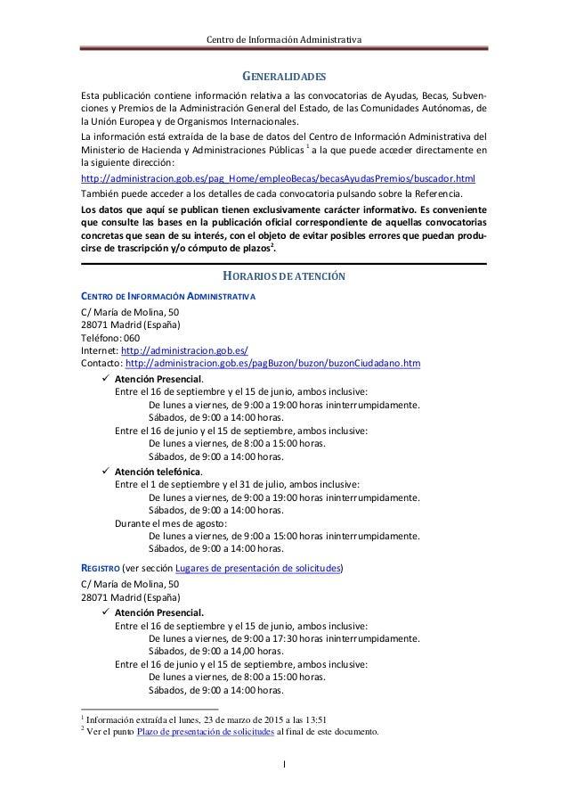 Centro de Información Administrativa I GENERALIDADES Esta publicación contiene información relativa a las convocatorias de...