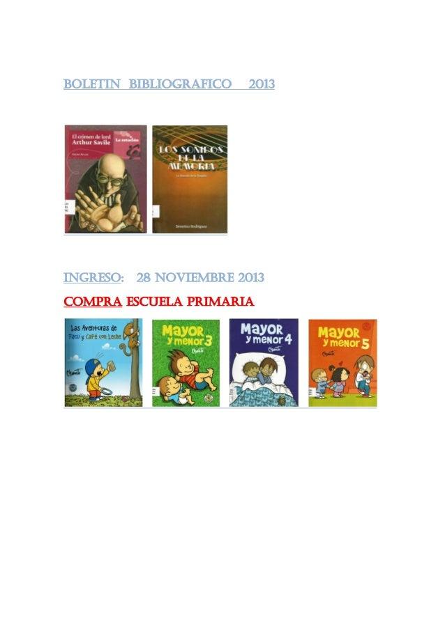 BOLETIN BIBLIOGRAFICO  INGRESO:  2013  28 noviembre 2013  COMPRA ESCUELA PRIMARIA