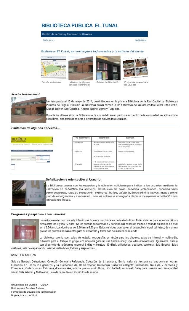 BIBLIOTECA PUBLICA EL TUNAL Boletín de servicios y formación de Usuarios CIDBA 2014 - MARZO 2014 Reseña Institucional Habl...