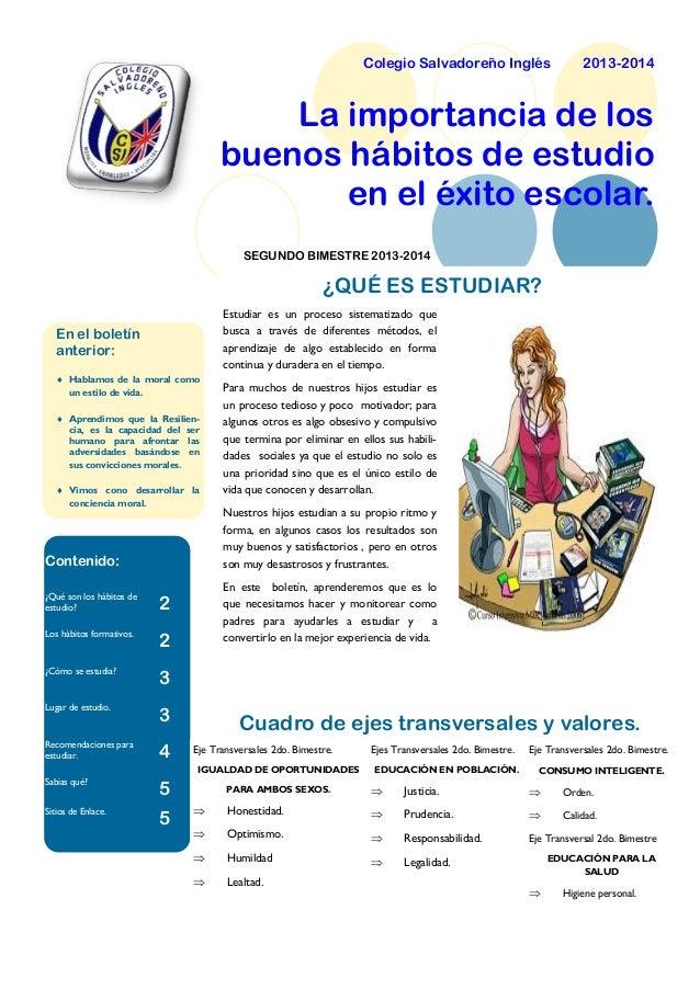 Colegio Salvadoreño Inglés  2013-2014  La importancia de los buenos hábitos de estudio en el éxito escolar. SEGUNDO BIMEST...
