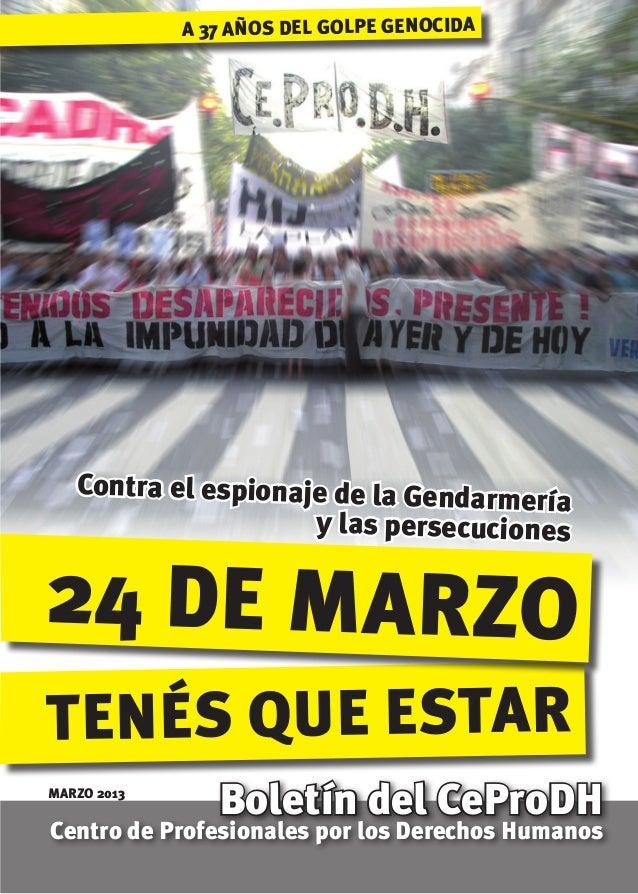tenés que estar24 de marzoBoletín del CeProDHCentro de Profesionales por los Derechos HumanosContra el espionaje de la Gen...