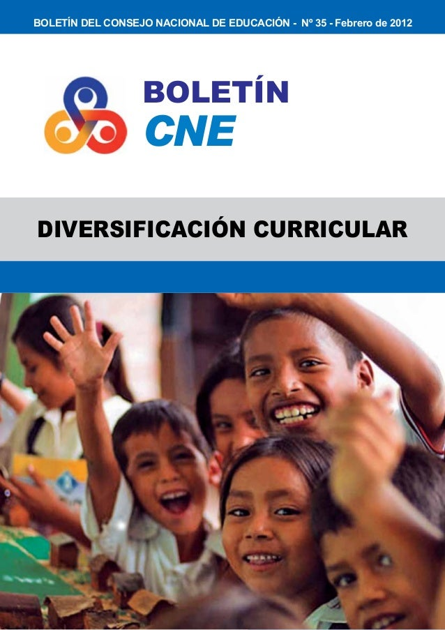CONSEJO NACIONAL DE EDUCACIÓN 1 BOLETÍN CNE BOLETÍN DEL CONSEJO NACIONAL DE EDUCACIÓN - Nº 35 - Febrero de 2012 DIVERSIFIC...