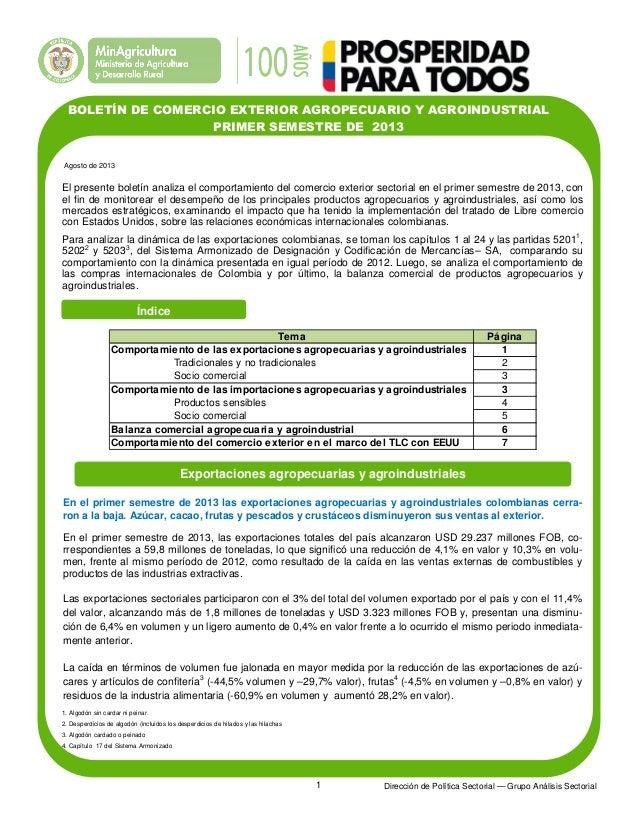 1 BOLETÍN DE COMERCIO EXTERIOR AGROPECUARIO Y AGROINDUSTRIAL PRIMER SEMESTRE DE 2013 El presente boletín analiza el compor...
