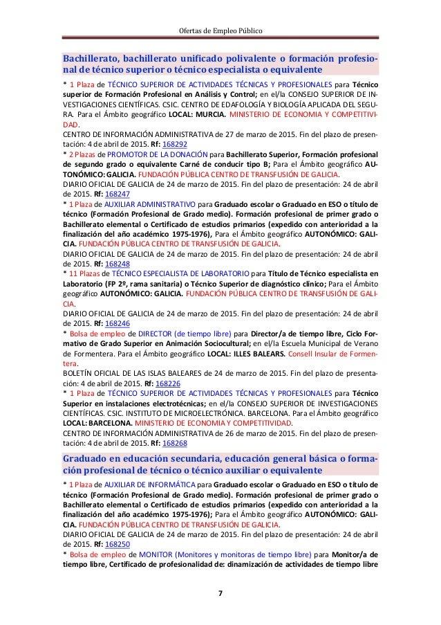 Ofertas de Empleo Público 7 Bachillerato, bachillerato unificado polivalente o formación profesio- nal de técnico superior...