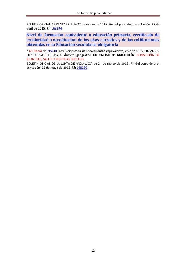 Ofertas de Empleo Público 12 BOLETÍN OFICIAL DE CANTABRIA de 27 de marzo de 2015. Fin del plazo de presentación: 27 de abr...